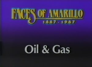 "Faces of Amarillo: ""Oil & Gas"" (1987)"